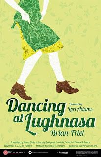 Dancing at Lughnasa. Fine Arts College, Illinois State, Start Writing, State University, Theatre Posters, Bring It On, Dance, Design