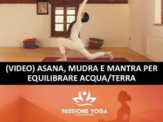 Asana, mudra e mantra per equilibrare acqua/terra (kapha) - YouTube
