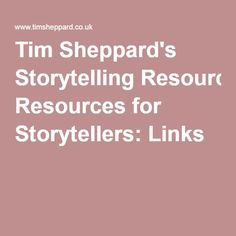 Tim Sheppard's Storytelling Resources for Storytellers: Links