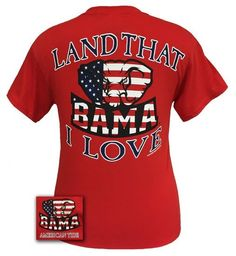 Alabama BAMA Roll Tide Land that I Love T-Shirt $16.99
