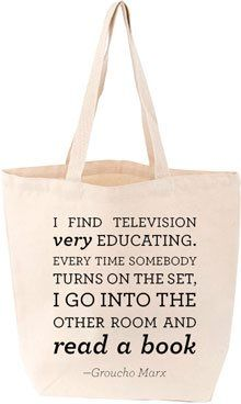 """""""I find television very educating. Every time somebody turns on the set, I go into the other room and read a book."""" Groucho Marx Tote"""