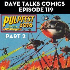 PulpFest 2016 Part 2 - stuff I ate, books I bought, people I talked to, and panels I went to http://davetalkscomics.blogspot.com/2016/08/dtc-119-pulpfest-2016-part-2.html