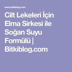 Cilt Lekeleri İçin Elma Sirkesi ile Soğan Suyu Formülü   Bitkiblog.com