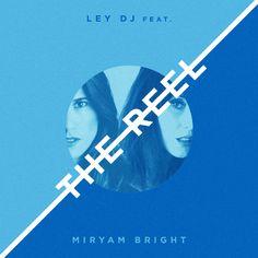 Ley DJ y su segundo single 'The Reel' - http://www.valenciablog.com/ley-dj-y-su-segundo-single-the-reel/