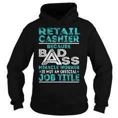 Retail Cashier Because BADASS Miracle Worker Job Title TShirt