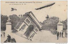 ZEPPELIN K. K 100 sur PARIS - Enlèvement de l'Arc de Triomphe de l'Étoile par le Zeppelin K. K. 100 - 1915 - Humour, Surréalisme pendant la Première Guerre Mondiale.
