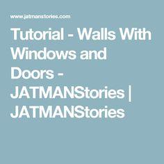 Tutorial - Walls With Windows and Doors - JATMANStories | JATMANStories