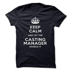 keep calm and let the Casting manager handle it T-Shirts, Hoodies, Sweatshirts, Tee Shirts (19$ ==> Shopping Now!)