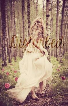 Disturbed -LynneLovelys @Wattpad