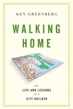 """Read """"Walking Home The Life and Lessons of a City Builder"""" by Ken Greenberg available from Rakuten Kobo. One of the world's foremost urban designers shares his passion and methods for rejuvenating neglected cities and argues . Very Meaning, Intense Games, Personal Injury Lawyer, Urban Life, Urban Planning, The Life, Life Lessons, How To Plan, Walking"""