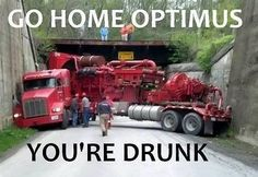 Funny pictures about Go home Optimus. Oh, and cool pics about Go home Optimus. Also, Go home Optimus. Very Funny, Haha Funny, Funny Stuff, Funny Things, Funny Shit, That's Hilarious, Super Funny, Awesome Things, Nerd Stuff