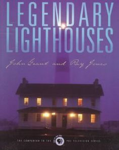San Luis Obispo County Adult Winter Reading Program - Lighthouse Reading List - Legendary lighthouses : the companion to the PBS television series
