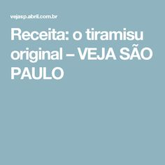 Receita: o tiramisu original – VEJA SÃO PAULO