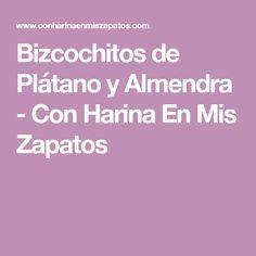 Bizcochitos de Plátano y Almendra - Con Harina En Mis Zapatos