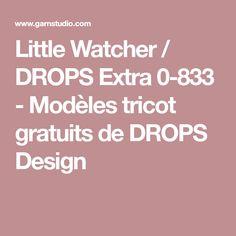 Little Watcher / DROPS Extra 0-833 - Modèles tricot gratuits de DROPS Design