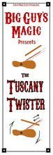 The Tuscany Twister By Big Guy's Magic