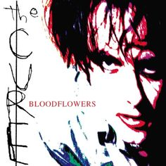 The Cure - Bloodflowers #Darkwave #Goth