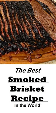 This is it! The World's Greatest Smoked Brisket Recipe Ever ~ Another Texas Ranch Recipe Brought To You By www.FlunkingFamily.com