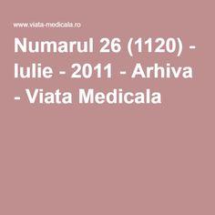Numarul 26 (1120) - Iulie - 2011 - Arhiva - Viata Medicala
