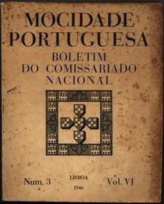 Mocidade Portuguesa - Boletim do Comissariado Nacional, Número 3 - Lisboa 1946, Vol.VI. From a Portuguese fascist youth organization.