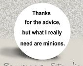 Now taking applications for minions.