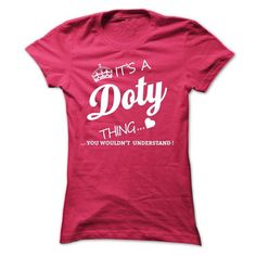 Its A DOTY Thing #name #DOTY #gift #ideas #Popular #Everything #Videos #Shop #Animals #pets #Architecture #Art #Cars #motorcycles #Celebrities #DIY #crafts #Design #Education #Entertainment #Food #drink #Gardening #Geek #Hair #beauty #Health #fitness #History #Holidays #events #Home decor #Humor #Illustrations #posters #Kids #parenting #Men #Outdoors #Photography #Products #Quotes #Science #nature #Sports #Tattoos #Technology #Travel #Weddings #Women