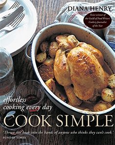 Cook Simple: Effortless Cooking Every Day by Diana Henry http://www.amazon.com/dp/1845335740/ref=cm_sw_r_pi_dp_eE2Dvb0TB7896