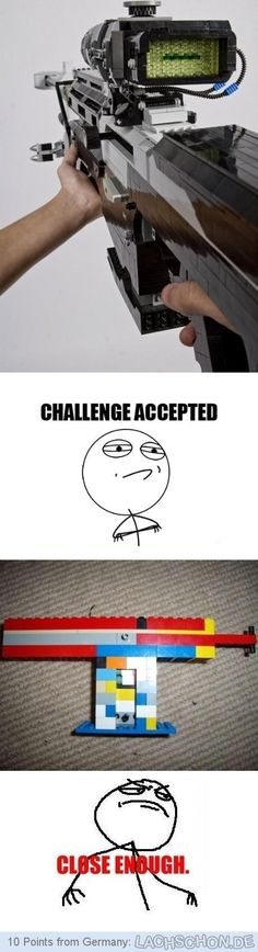 Challenge Accepted. Close Enough.