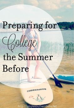 Preparing for College the Summer Before. Tips to help you be ready for college this fall. http://simplesouthernbelle.net