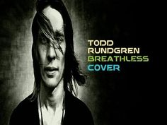 "Todd Rundgren""Breathless""cover - YouTube"