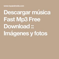 Descargar música Fast Mp3 Free Download :: Imágenes y fotos