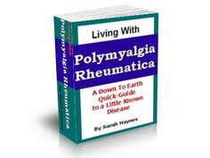 Polymyalgia Rheumatica my mom has been diagnosed with this