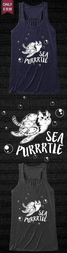 Sea Purtle - Check out this Limited Edition Tanktop! You will not find anywhere else. Available in other colors too. Not sold in stores! Grab yours or gift it to a friend, you will both love it