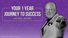 Your 1 Year Journey to Success with Eric Worre - Network Marketing Training http://1703866.talkfusioninstantpay.com/en/