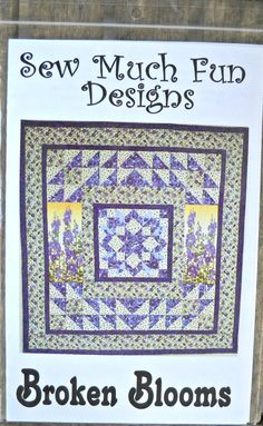 Broken Blooms quilt pattern by Sew Much Fun by CurlicueCreations