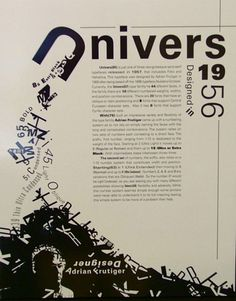 This layout is also great example of expressive type. Notice the U dumping out the clutter. It's says UNIVERS is HERE. I love this typeface by the way. Thats Adrian himself in the bottom left corner.