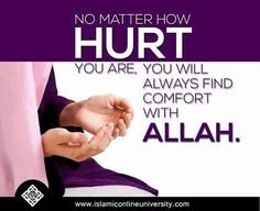 You will always find comfort with Allah!