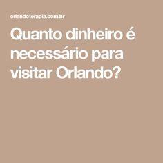 Quanto dinheiro é necessário para visitar Orlando?
