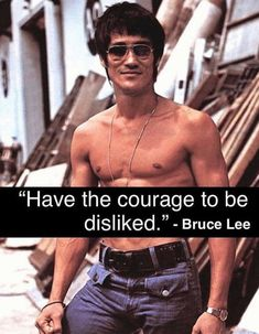 Have the courage to be disliked - bruce lee life quotesYou can find Bruce lee quotes and more on our website.Have the courage to be disliked - bruce lee life quotes Strong Quotes, Wise Quotes, Great Quotes, Positive Quotes, Motivational Quotes, Inspirational Quotes, Courage Quotes, Powerful Quotes, Famous Quotes