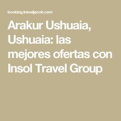 Arakur Ushuaia, Ushuaia: las mejores ofertas con Insol Travel Group