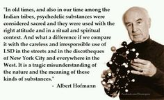 Into the Deep Albert Hofmann Im Losing My Mind, Lose My Mind, Psychedelic Quotes, Overcoming Addiction, Age Of Aquarius, Human Mind, Law Of Attraction, Consciousness, Drugs