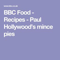 BBC Food - Recipes - Paul Hollywood's mince pies