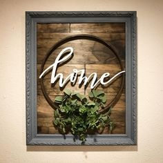 Home - I purchased 3/4 x 6 pine boards a frame I liked the home metal sign from magnolia market greenery and an embroidery hoop. I had the stain and spray paint. Nailed hot glued and wood glued it all together and wall-a a new piece of art for my home. #homedecor #framedart #diyhomedecor #diy