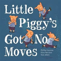 Children's BookReview, Little Piggy's Got No Moves - kids will want to join in with this fun picture book!
