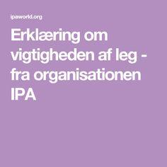 Erklæring om vigtigheden af leg - fra organisationen IPA
