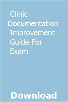 Clinic Documentation Improvement Guide For Exam pdf download full online