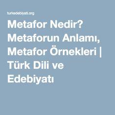Metafor Nedir? Metaforun Anlamı, Metafor Örnekleri | Türk Dili ve Edebiyatı