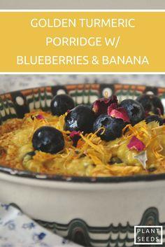 golden turmeric porridge w/ blueberries & banana (vegan, whole food, gluten-free)