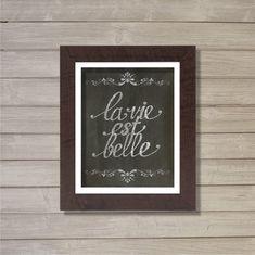 La Vie est Belle - Chalkboard Calligraphy - 8x10  - Instant Download, Digital Printable Poster, Print, Typography, Art, Print JPEG Image on Etsy, $5.08