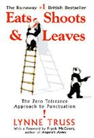 "faNTaStiC !!!!!   ""Eats, Shoots & Leaves: A zero tolerance approach to punctuation"""
